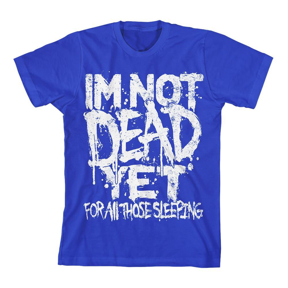 I'm Not Dead Yet Royal Blue *Final Print!*